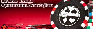 Bedava Casino Oynamanın Avantajları