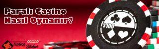 Paralı Casino Nasıl Oynanır?