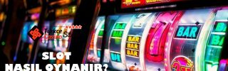 Slot Oyunları Nasıl Oynanır?