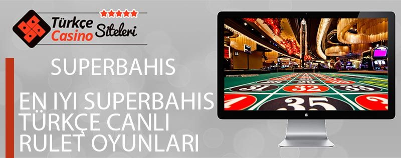 En-iyi-Superbahis-Türkçe-Canlı-Rulet-Oyunları