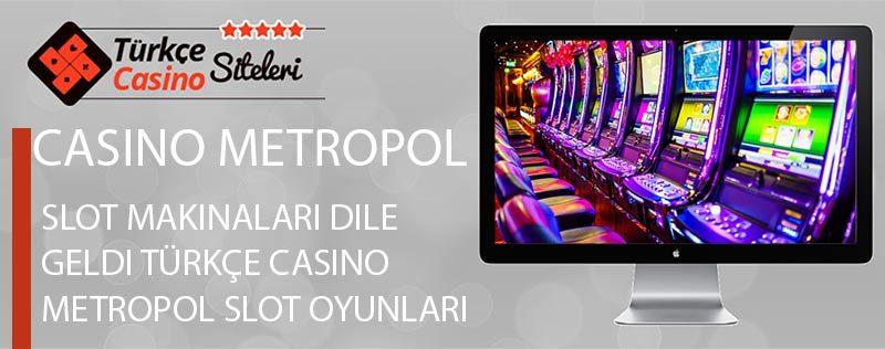 Slot-Makinaları-Dile-Geldi-Türkçe-Casino-Metropol-Slot-Oyunları