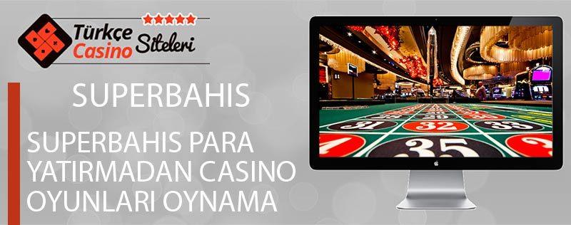 Superbahis-Para-Yatırmadan-Casino-Oyunları-Oynama