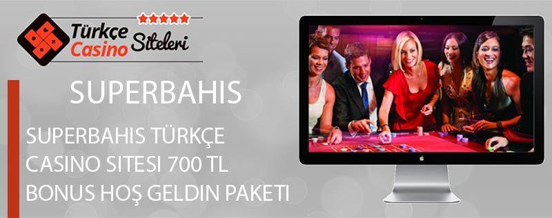Superbahis-Türkçe-Casino-Sitesi-700-TL-Bonus-Hoş-geldin-Paketi