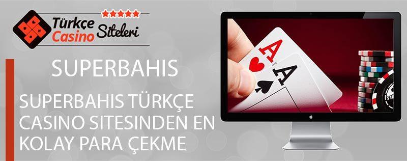 Superbahis-Türkçe-Casino-Sitesinden-En-Kolay-Para-Çekme